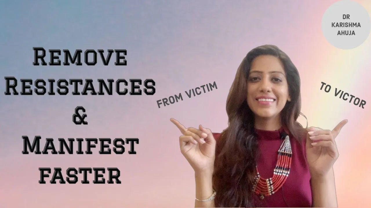 Law of Attraction Powerful Technique to remove resistance & Manifest faster by Dr Karishma Ahuja