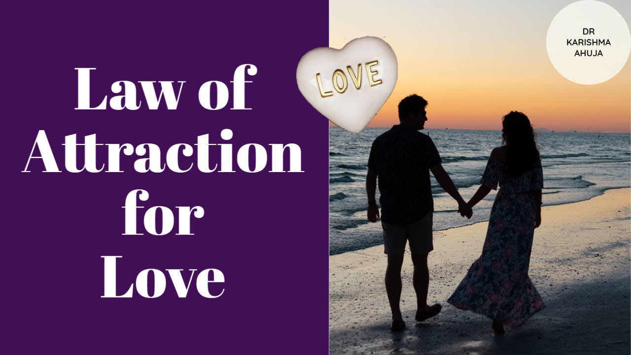 Law of Attraction for Love & Relationships I Dr Karishma Ahuja