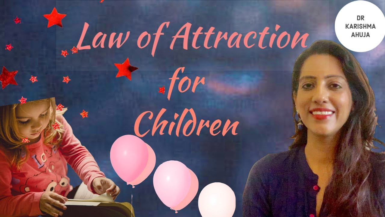 Law of Attraction for Children (3 Powerful Tools) I Dr Karishma Ahuja Law of Attraction for children