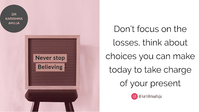Focus on the present, take charge of your life