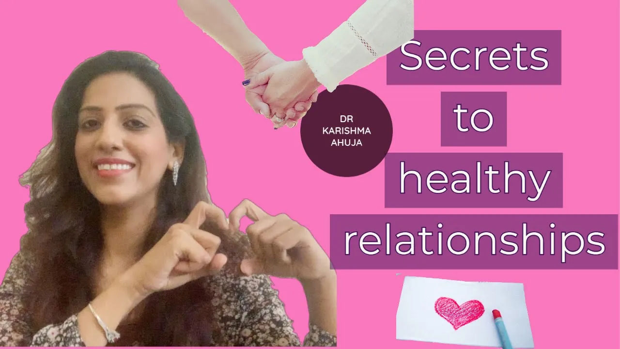 Secrets to Healthy Relationships (4 Powerful Keys) I Dr Karishma Ahuja