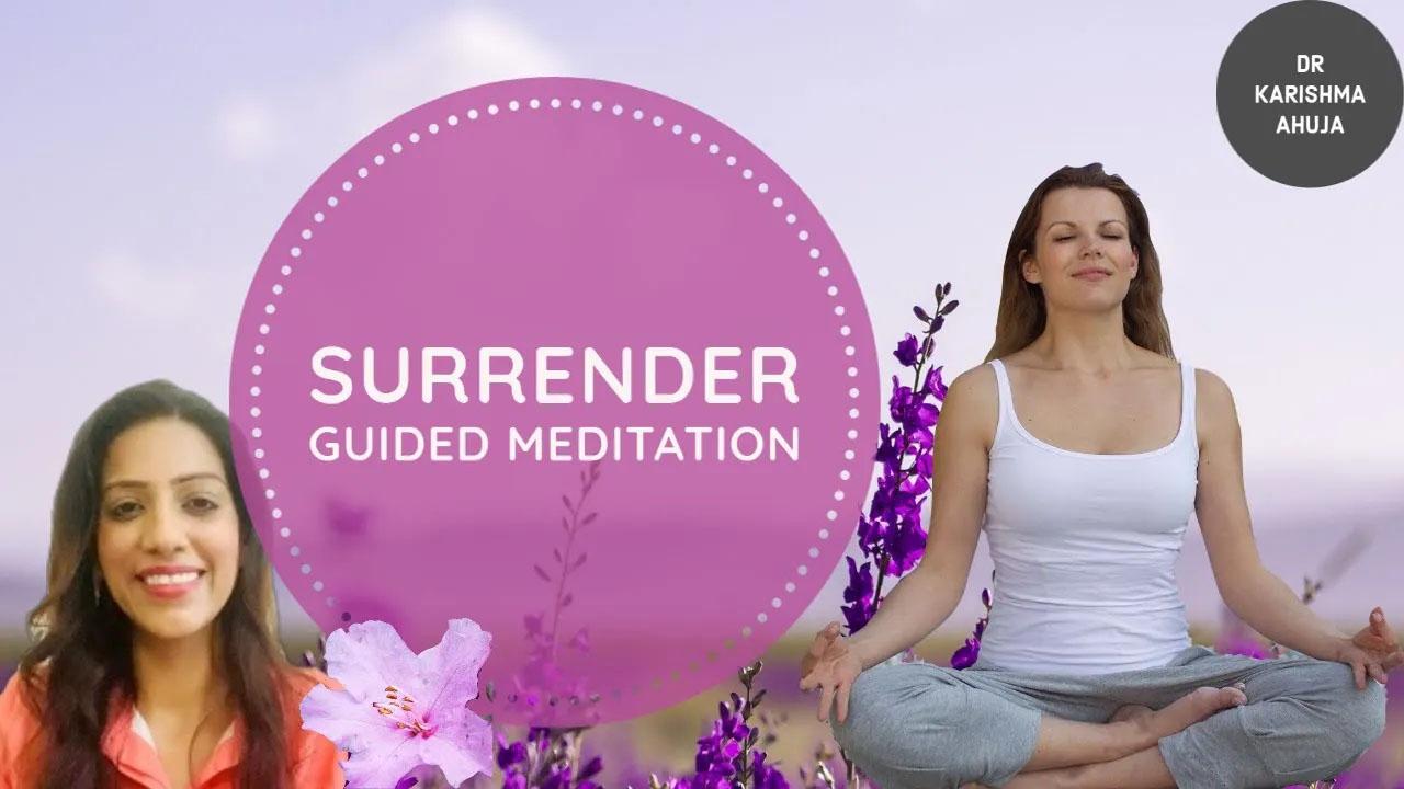 Surrender Guided Meditation (Letting go and Letting God)  I Dr Karishma Ahuja