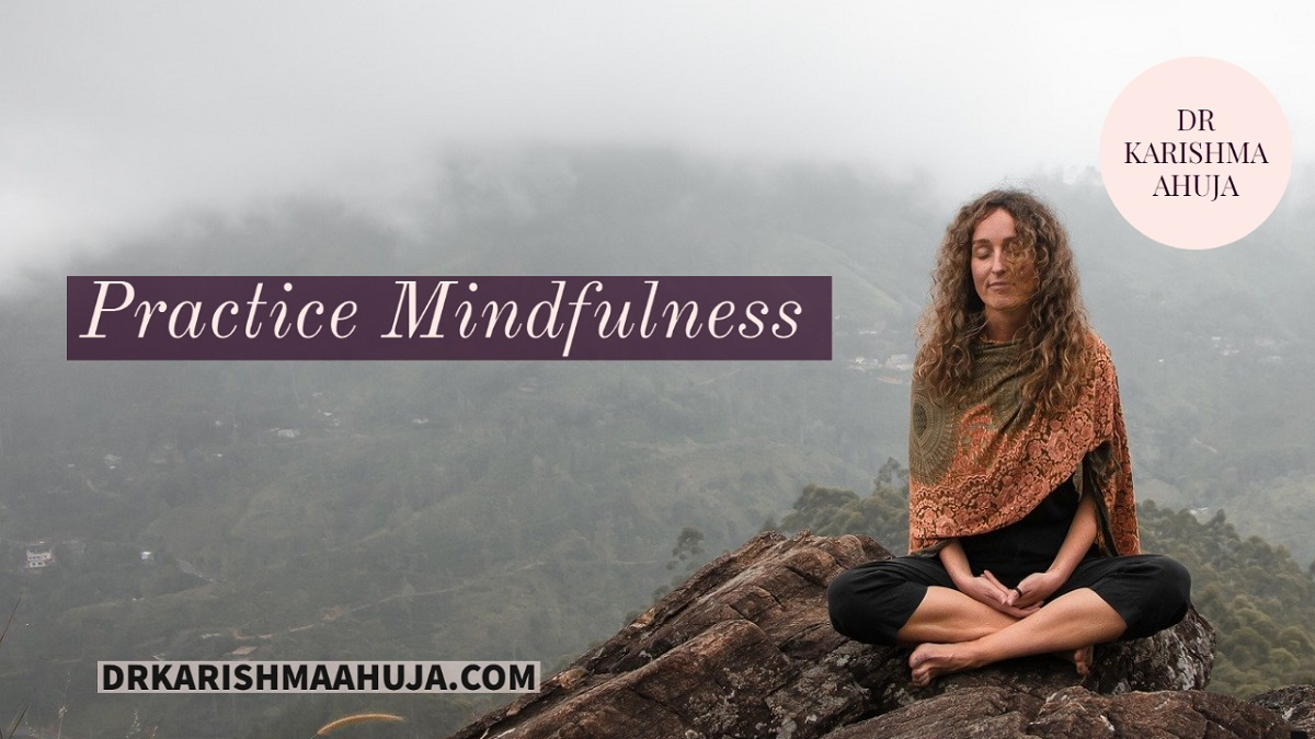 Practice Mindfulness in these 7 easy ways