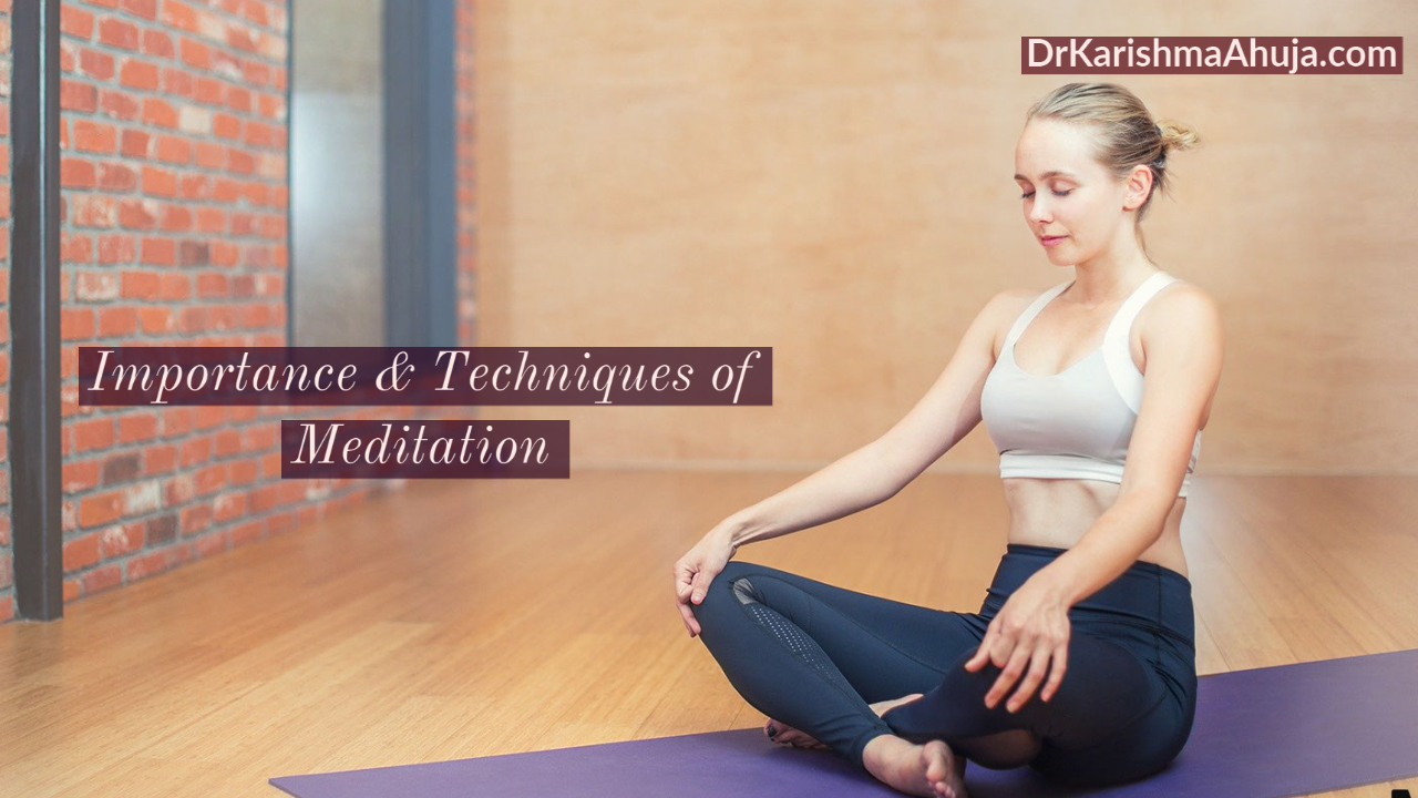 Importance and Techniques of Meditation