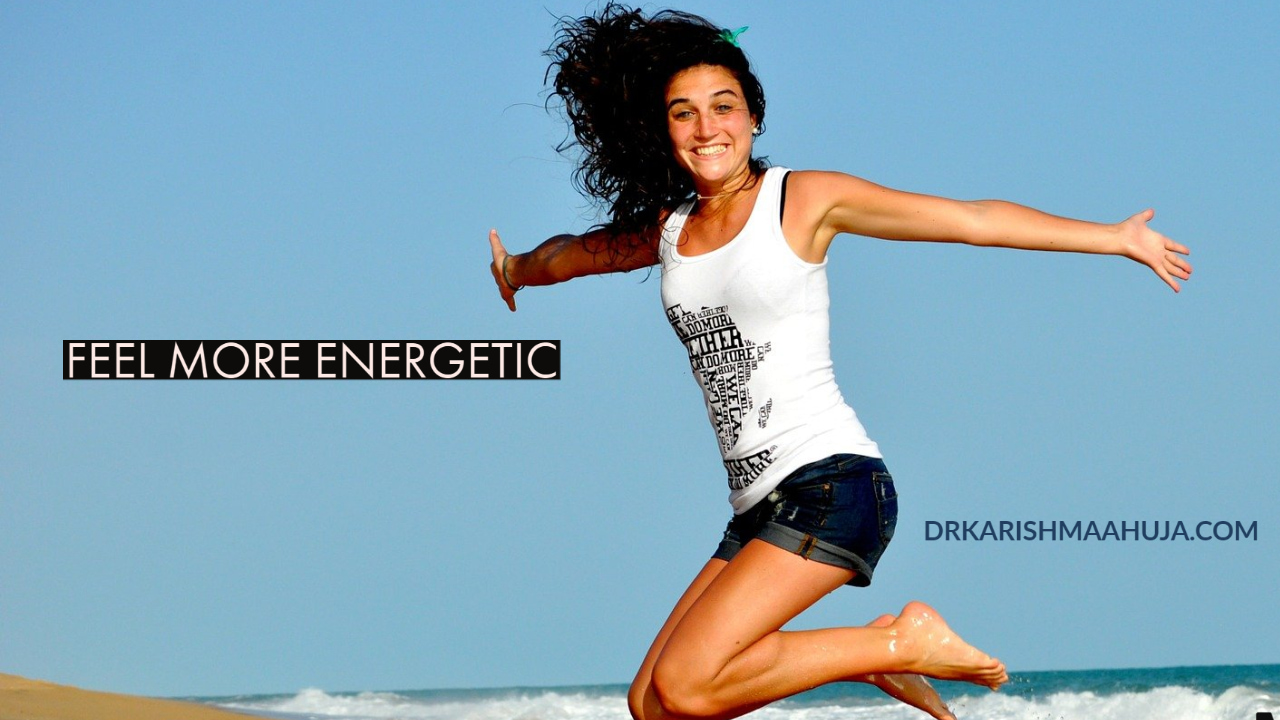 How to feel more energetic and enthusiastic