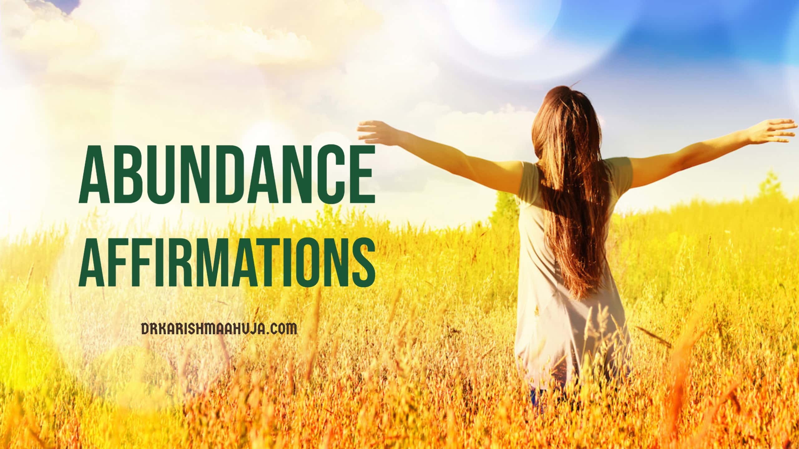 Abundance Affirmations to Attract Wealth and Prosperity by Dr Karishma Ahuja