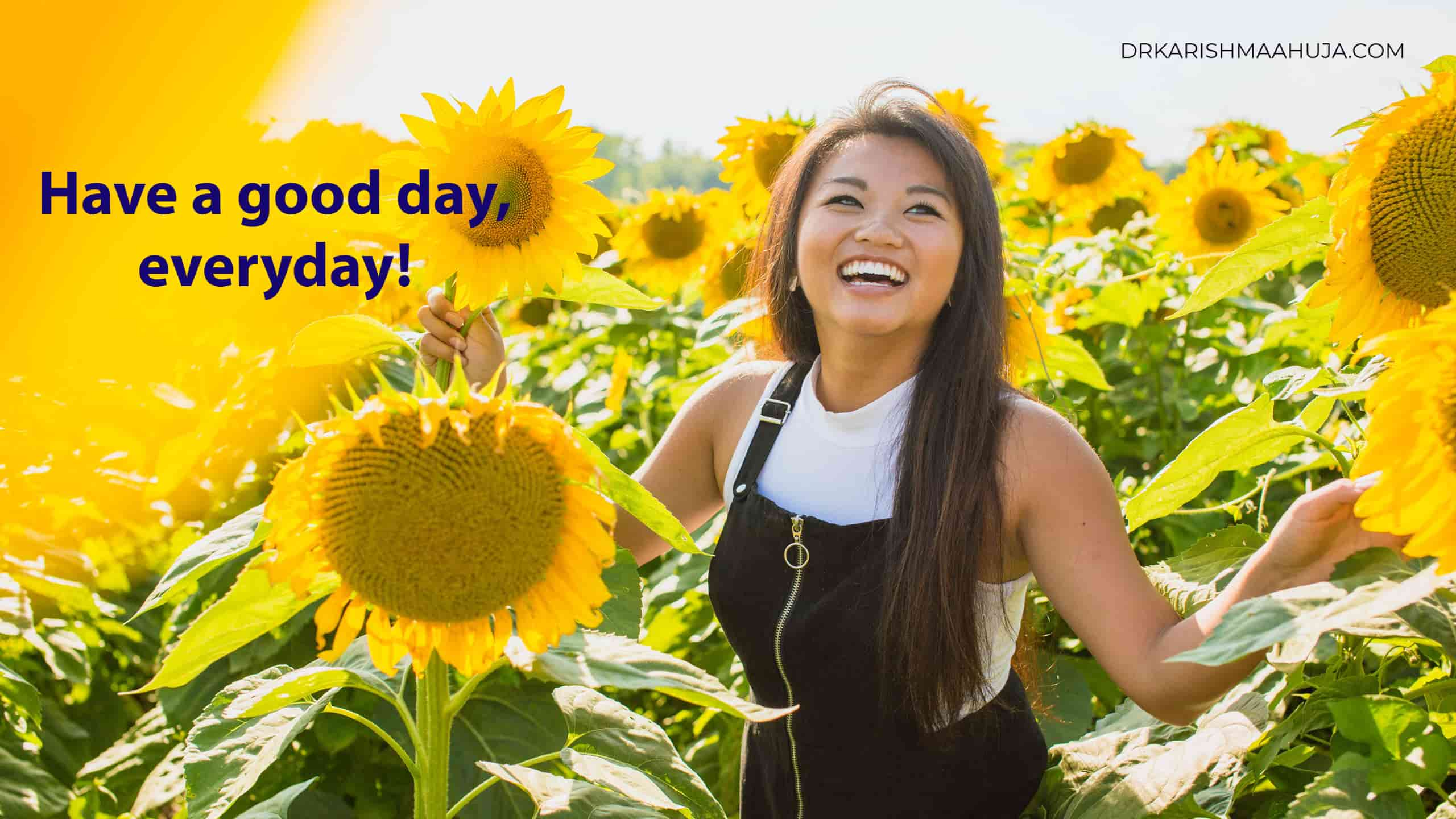 How to have a great day, everyday by Dr Karishma Ahuja